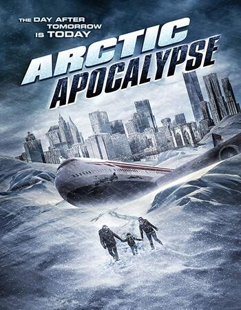 Arctic Apocalypse 2019 720p WEB-DL Full English Movie Download
