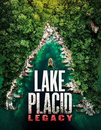 Lake Placid Legacy 2018 720p WEB-DL ORG Dual Audio in Hindi English