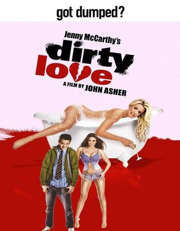 Dirty Love (2005) English 720p WEB-DL 800MB ESubs Movie Download