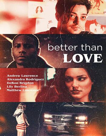 Better Than Love 2019 720p WEB-DL Full English Movie Download