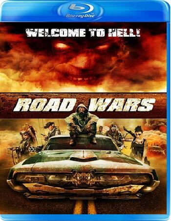 Road Wars (2015) Dual Audio Hindi 720p BluRay x264 800MB ESubs