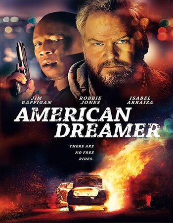 American Dreamer 2018 720p WEB-DL Full English Movie Download