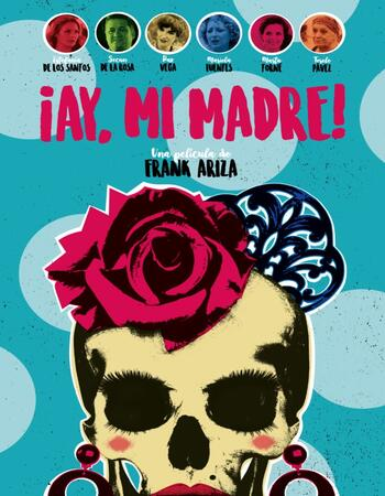 Ay, mi madre 2019 720p WEB-DL Full Spanish Movie Download