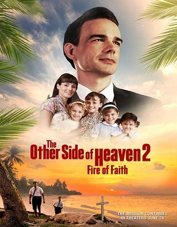 The Other Side of Heaven 2 Fire of Faith 2019 720p WEB-DL Full English Movie Download
