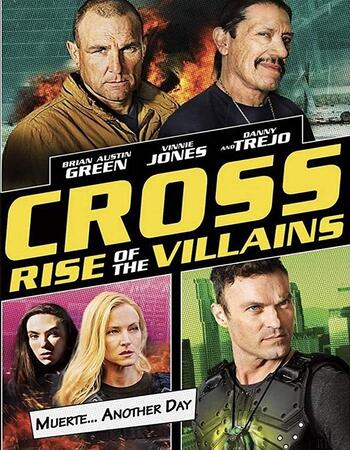 Cross Rise Of The Villains 2019 720p WEB-DL Full English Movie Download