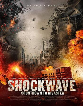 Shockwave Countdown To Disaster 2018 720p WEB-DL Full English Movie Download