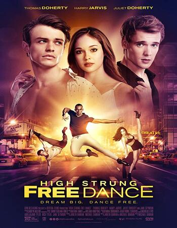 High Strung Free Dance 2018 720p WEB-DL Full English Movie Download