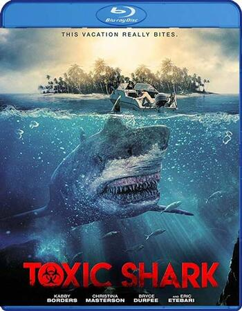 Toxic Shark (2017) Dual Audio Hindi 720p BluRay x264 900MB ESubs Movie Download