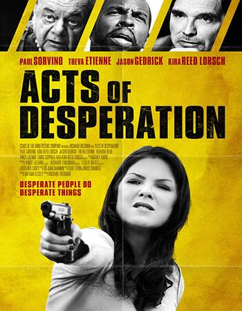 Acts of Desperation 2018 720p WEB-DL Full English Movie Download