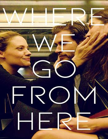 Where We Go from Here 2019 720p WEB-DL Full English Movie Download