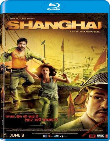 Shanghai (2012) Hindi 720p BluRay x264 900MB ESubs