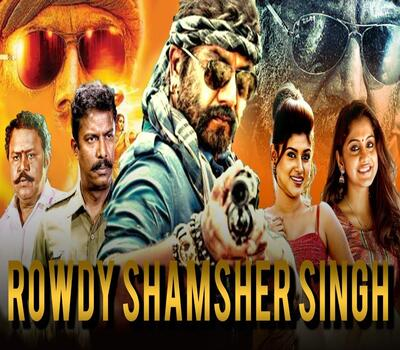 Rowdy Shamsher Singh (2019) Hindi Dubbed 480p HDRip x264 400MB