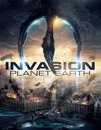 Invasion Planet Earth (2019) English 720p WEB-DL x264 800MB Full Movie Download