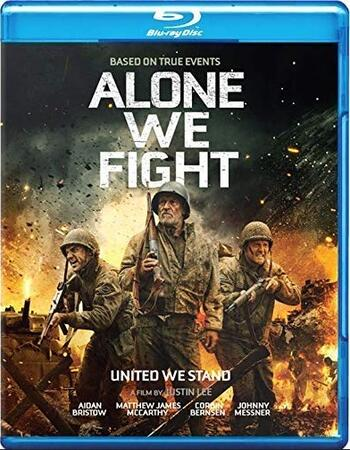 Alone We Fight 2018 720p BluRay Full English Movie Download