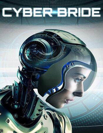 Cyber Bride 2019 720p WEB-DL Full English Movie Download