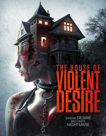 The House of Violent Desire (2018) Dual Audio Hindi 720p HDRip 1.1GB ESubs