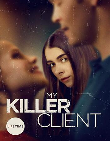 My Killer Client 2018 720p WEB-DL Full English Movie Download