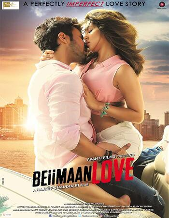 Beiimaan Love (2016) Hindi 720p WEB-DL x264 850MB Full Movie Download