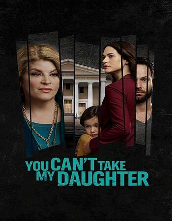 You Can't Take My Daughter 2020 English 720p HDTV 700MB Download