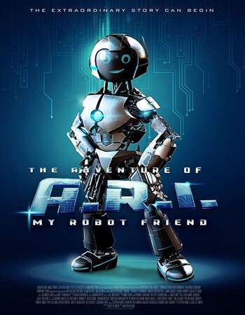 The Adventure of A.R.I. My Robot Friend 2020 English 720p WEB-DL 750MB ESubs Download