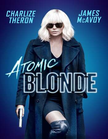 Atomic Blonde 2017 English 720p BluRay 1GB ESubs