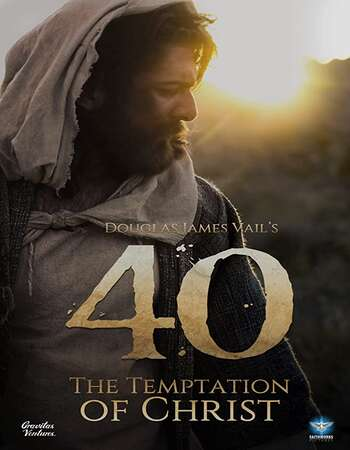 40 The Temptation of Christ 2020 English 720p WEB-DL 850MB Download