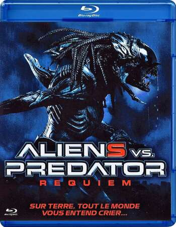 Aliens vs. Predator: Requiem (2007) Dual Audio Hindi 480p BluRay 300MB Full Movie Download
