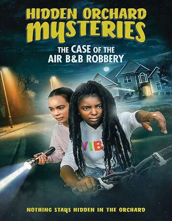 Hidden Orchard Mysteries The Case of the Air B and B Robbery 2020 English 720p WEB-DL 800MB ESubs