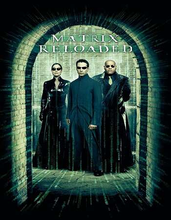 The Matrix Reloaded 2003 English 720p BluRay 1.2GB ESubs