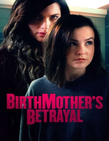 Birthmother's Betrayal 2020 English 720p WEB-DL 750MB ESubs Download