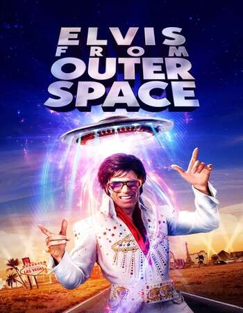 Elvis from Outer Space 2020 English 720p WEB-DL 800MB Download
