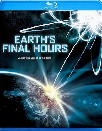 Earth's Final Hours (2011) Dual Audio Hindi 720p BluRay x264 750MB Full Movie Download