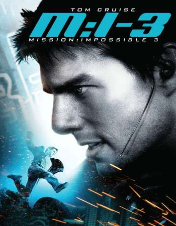 Mission: Impossible 3 (2006) Dual Audio Hindi 480p BluRay 400MB ESubs Full Movie Download