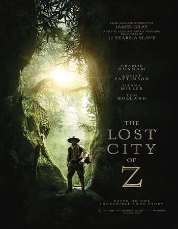 The Lost City of Z 2016 Dual Audio [Hindi-English] 720p BluRay 1.1GB ESubs