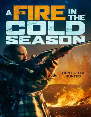 A Fire in the Cold Season 2020 English 720p WEB-DL 800MB ESubs