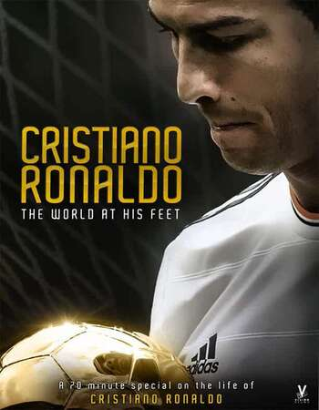 Cristiano Ronaldo: World at His Feet (2014) Dual Audio Hindi 720p BluRay x264 500MB Full Movie Download