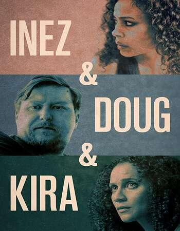 Inez & Doug & Kira 2020 English 720p WEB-DL 850MB ESubs