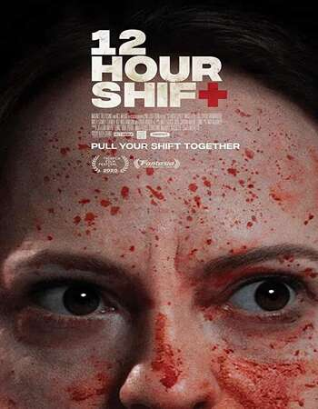 12 Hour Shift (2020) English 720p WEB-DL x264 750MB Full Movie Download