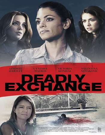 Deadly Exchange (2017) Dual Audio Hindi 480p WEB-DL 300MB ESubs Full Movie Download