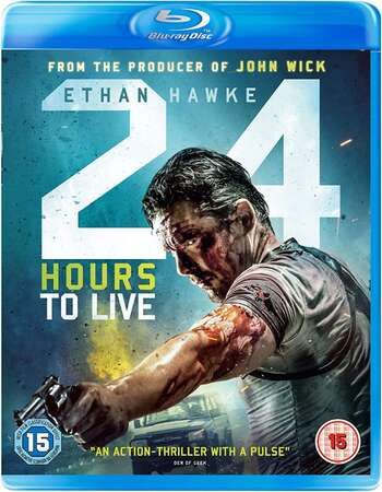 24 Hours to Live (2017) Dual Audio Hindi 720p BluRay x264 800MB Full Movie Download