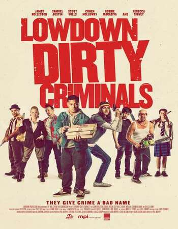 Lowdown Dirty Criminals 2020 English 720p WEB-DL 750MB ESubs