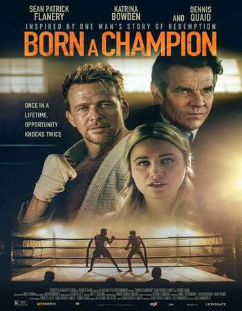Born a Champion 2021 English 720p BluRay 1GB ESubs