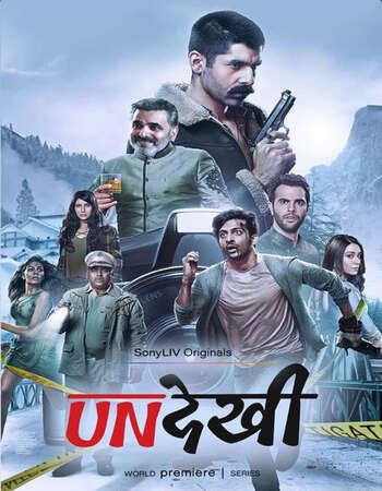 Undekhi (2020) S01 Hindi 720p 480p WEB-DL x264 2GB ESubs Full Movie Download
