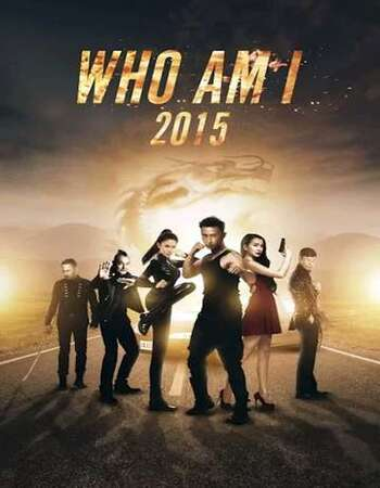 Who Am I 2015 Dual Audio [Hindi-Chinese] 720p WEB-DL 1.1GB Download