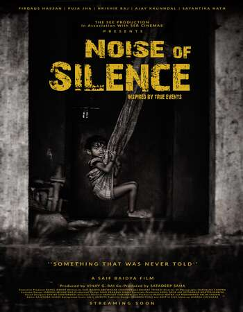 Noise of Silence (2020) Hindi 480p WEB-DL x264 350MB Full Movie Download