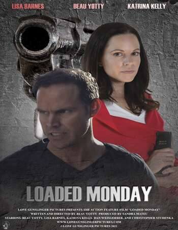 Loaded Monday 2021 English 720p WEB-DL 800MB Download