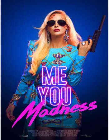 Me You Madness 2021 English 720p WEB-DL 850MB Download