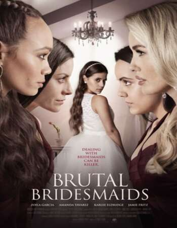 Brutal Bridesmaids 2021 English 720p WEB-DL 800MB ESubs