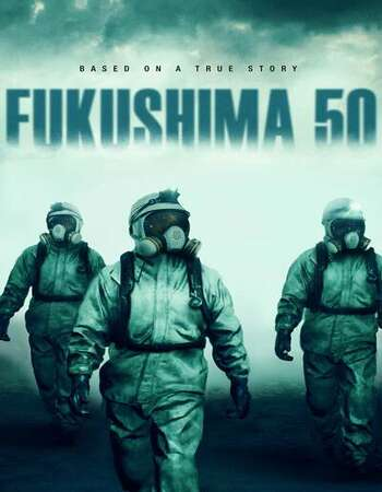 Fukushima 50 2021 English 720p WEB-DL 1GB ESubs