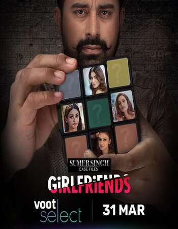 Sumer Singh Case Files Girlfriends (2021) S01 Hindi 720p WEB-DL 1.1GB Download
